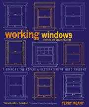 Cover of: Working Windows, Revised and Updated Edition: A Guide to the Repair and Restoration of Wood Windows