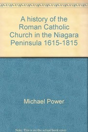 A history of the Roman Catholic Church in the Niagara Peninsula, 1615-1815