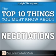 Cover of: Top 10 Things You Must Know About Negotiations (FT Press Delivers Shorts)