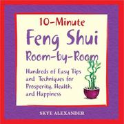 Cover of: 10-minute feng shui room by room: hundreds of easy tips and techniques for prosperity, health, and happiness