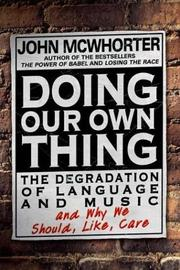 Cover of: Doing our own thing | John H. McWhorter
