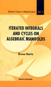 Cover of: Iterated integrals and cycles on algebraic manifolds | Bruno Harris