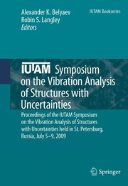 Cover of: IUTAM Symposium on the Vibration Analysis of Structures with Uncertainties