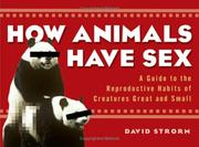 Cover of: How Animals Have Sex | David Strorm