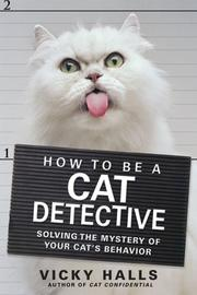 Cover of: How to be a Cat Detective | Vicky Halls