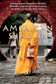 Cover of: American Shaolin: Flying Kicks, Buddhist Monks, and the Legend of Iron Crotch | Matthew Polly