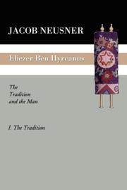 Cover of: Eliezer ben Hyrcanus: The Tradition and the Man