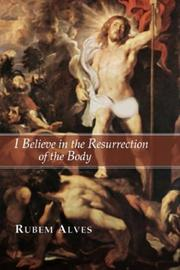 Cover of: I Believe in the Resurrection of the Body