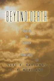 Cover of: Beyond Death | Gary R. Habermas