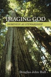 Cover of: Imaging God | Douglas John Hall