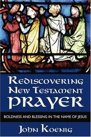 Cover of: Rediscovering New Testament prayer