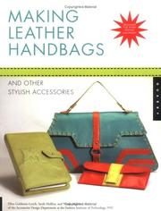 Cover of: Making Leather Handbags and Other Stylish Accessories | Ellen Goldstein-Lynch