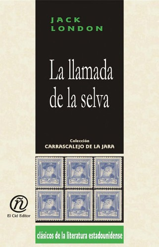 La llamada de la selva by Jack London