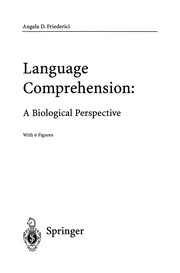 Cover of: Language Comprehension: A Biological Perspective | Angela D. Friederici
