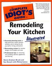 The Complete Idiot's Guide to Remodeling your Kitchen Illustrated (The Complete Idiot's Guide) by Gloria Graham Brunk, Sue Kovach, Michael Jones