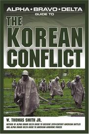 Cover of: Alpha Bravo Delta guide to the Korean conflict | W. Thomas Smith