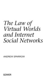 Cover of: The law of virtual worlds and Internet social networks | Andrew Peter Sparrow