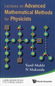 Cover of: Lectures on advanced mathematical methods for physicists | Sunil Mukhi