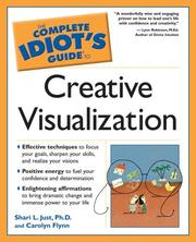 The Complete Idiots Guide to Creative Visualization (The Complete Idiots Guide)