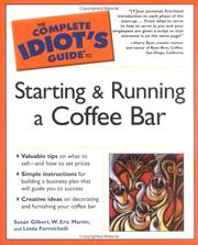 Cover of: The complete idiot's guide to starting and running a coffee bar