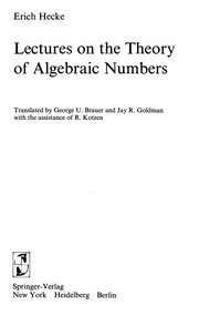 Cover of: Lectures on the theory of algebraic numbers | Erich Hecke