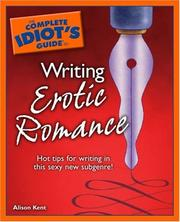 Cover of: The Complete Idiot's Guide to Writing Erotic Romance