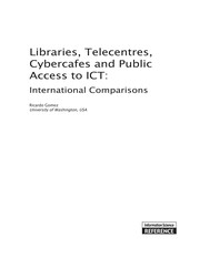 Cover of: Libraries, telecentres, cybercafes and public access to ICT | Ricardo Gomez