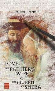 Cover of: Love, the painter's wife & the Queen of Sheba
