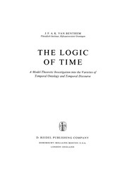 Cover of: The Logic of Time | J. F. A. K. Benthem