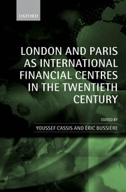 Cover of: London and Paris as international financial centres in the twentieth century