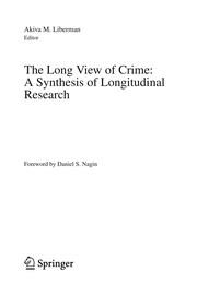 Cover of: The Long View of Crime: A Synthesis of Longitudinal Research | Akiva M. Liberman