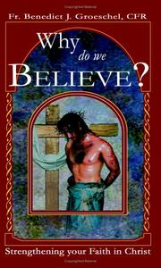 Cover of: Why Do We Believe | Benedict J. Groeschel