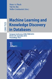 Cover of: Machine Learning and Knowledge Discovery in Databases | Peter A. Flach