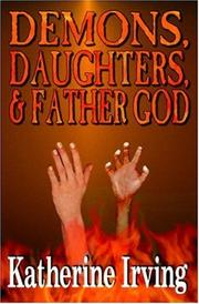 Cover of: Demons, Daughters, and Father God | Katherine Irving