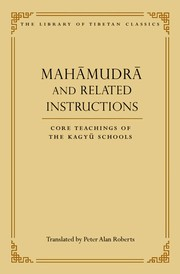 Cover of: Mahāmudrā and related instructions | Roberts, Peter Alan