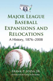 Cover of: Major league baseball expansions and relocations | Frank P. Jozsa