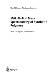 Cover of: MALDI-TOF Mass Spectrometry of Synthetic Polymers | Harald Pasch