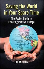 Cover of: Saving the World in Your Spare Time | Laura Klotz