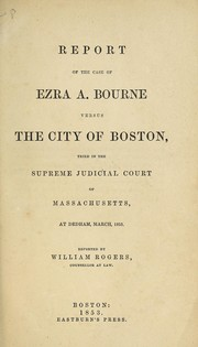 Cover of: Report of the case of Ezra A. Bourne versus the city of Boston
