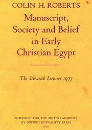 Cover of: Manuscript, society, and belief in early Christian Egypt
