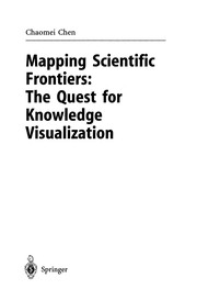 Cover of: Mapping Scientific Frontiers: The Quest for Knowledge Visualization | Chaomei Chen
