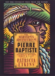 Cover of: The marvelous adventures of Pierre Baptiste | Patricia Eakins