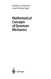 Cover of: Mathematical concepts of quantum mechanics | Stephen J. Gustafson
