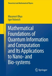 Cover of: Mathematical Foundations of Quantum Information and Computation and Its Applications to Nano- and Bio-systems | Masanori Ohya