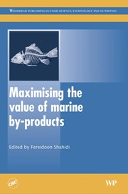 Cover of: Maximising the value of marine by-products | Fereidoon Shahidi