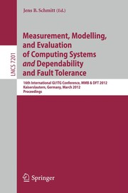 Cover of: Measurement, Modelling, and Evaluation of Computing Systems and Dependability and Fault Tolerance | Jens B. Schmitt