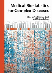 Cover of: Medical biostatistics for complex diseases | Frank Emmert-Streib