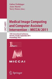 Cover of: Medical Image Computing and Computer-Assisted Intervention – MICCAI 2011 | Gabor Fichtinger