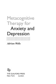 Cover of: Metacognitive therapy for anxiety and depression | Adrian Wells