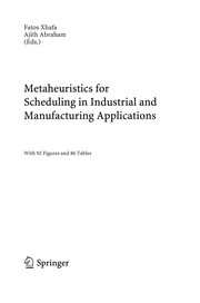 Cover of: Metaheuristics for Scheduling in Industrial and Manufacturing Applications | Janusz Kacprzyk